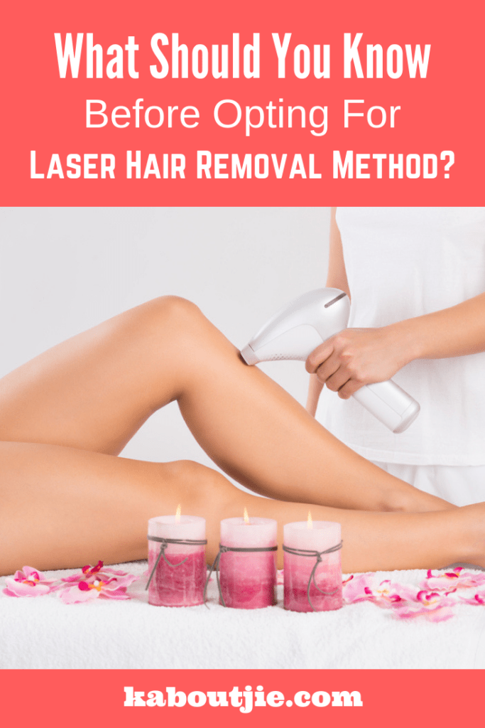 What Should You Know Before Opting For Laser Hair Removal Method