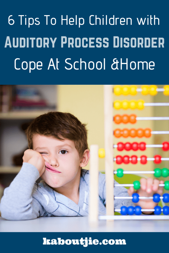 6 Tips To Help Children Cope With Auditory Processing Disorder At School and Home