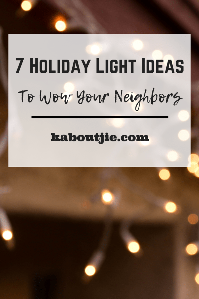 7 Holiday Light Ideas To Wow Your Neighbors