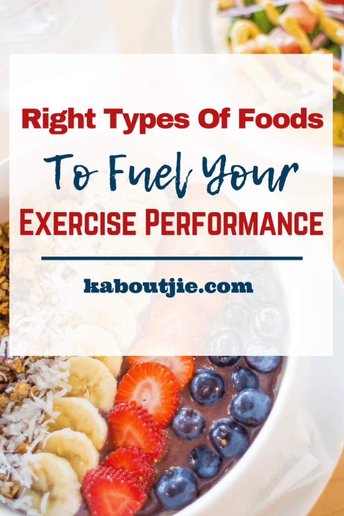 Right Types of Foods To Fuel Your Exercise Performance