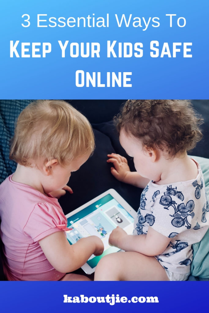 3 Essential Ways To Keep Your Kids Safe Online