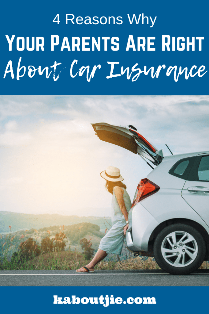 4 Reasons Why Your Parents Are Right About Car Insurance
