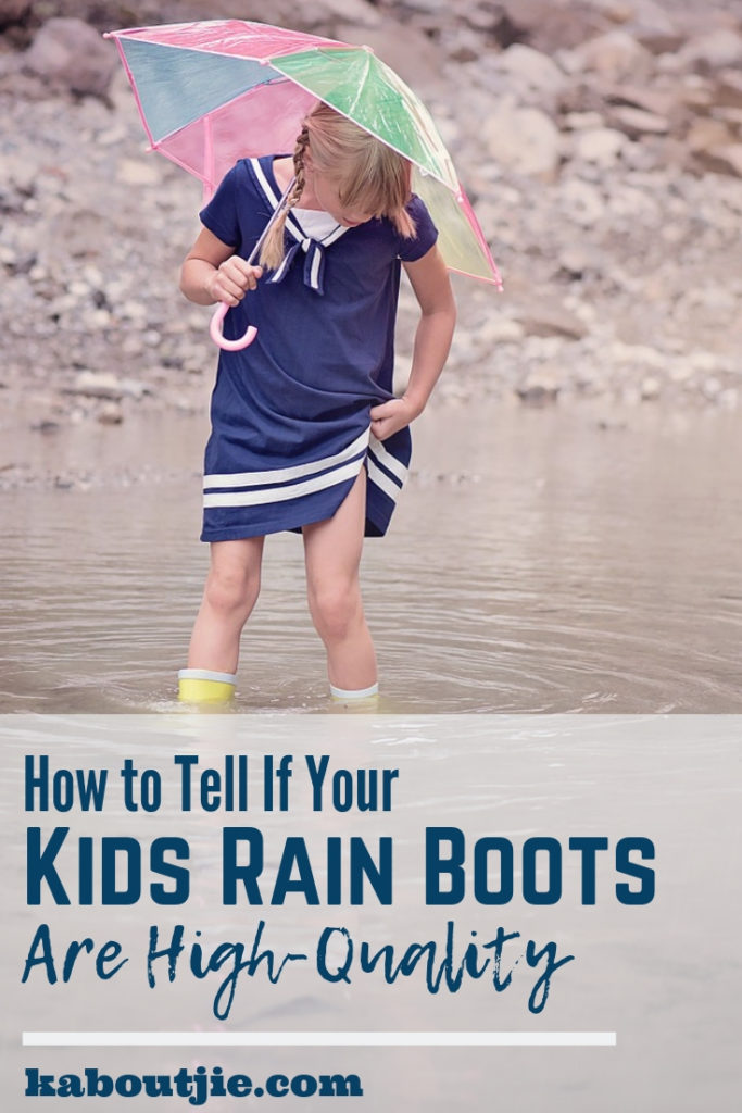 How To Tell If Your Kids Rain Boots Are High Quality
