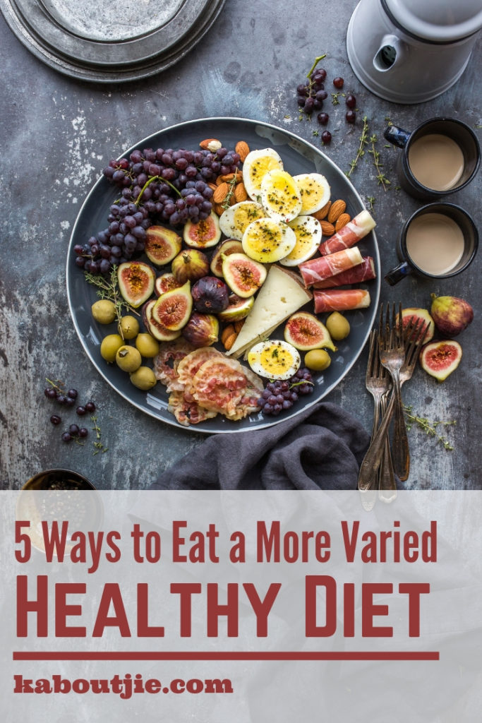 5 Ways To Eat A More Varied Healthy Diet