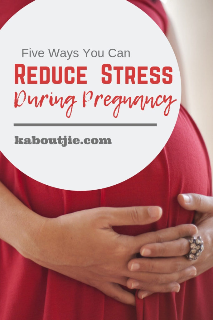 Five Ways You Can Reduce Stress During Pregnancy