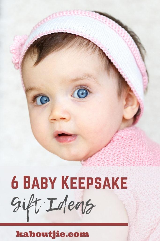 6 Baby Keepsake Gift ideas