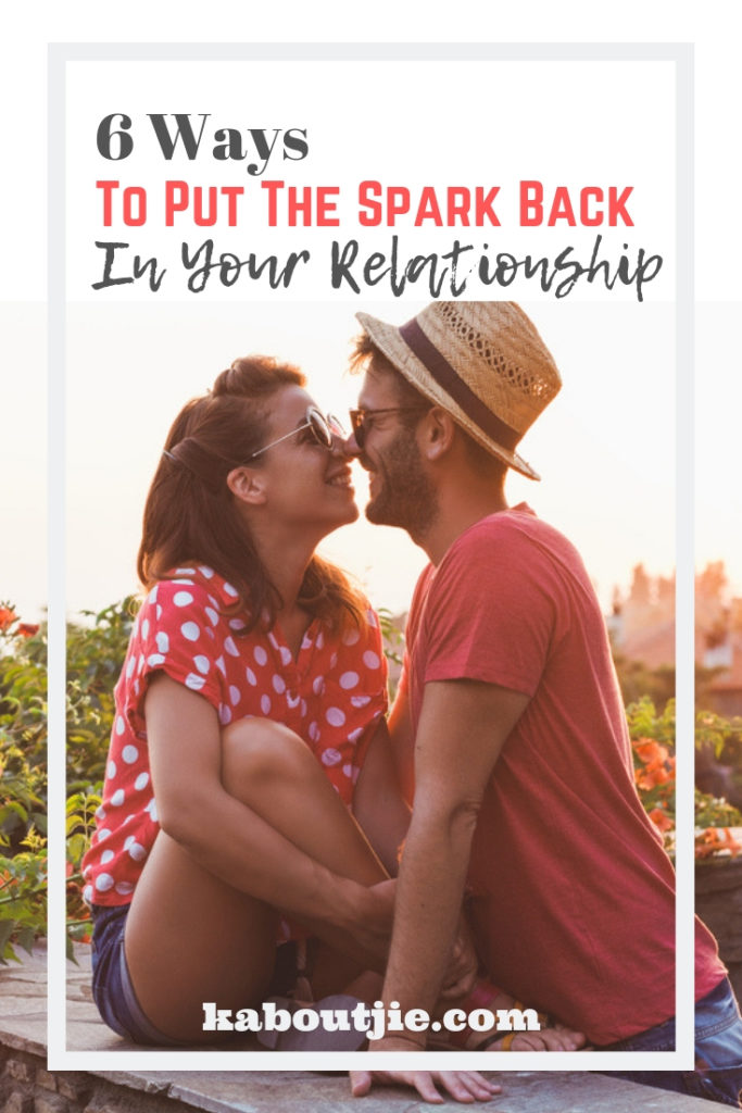 6 Ways To Put The Spark Back In Your Relationship