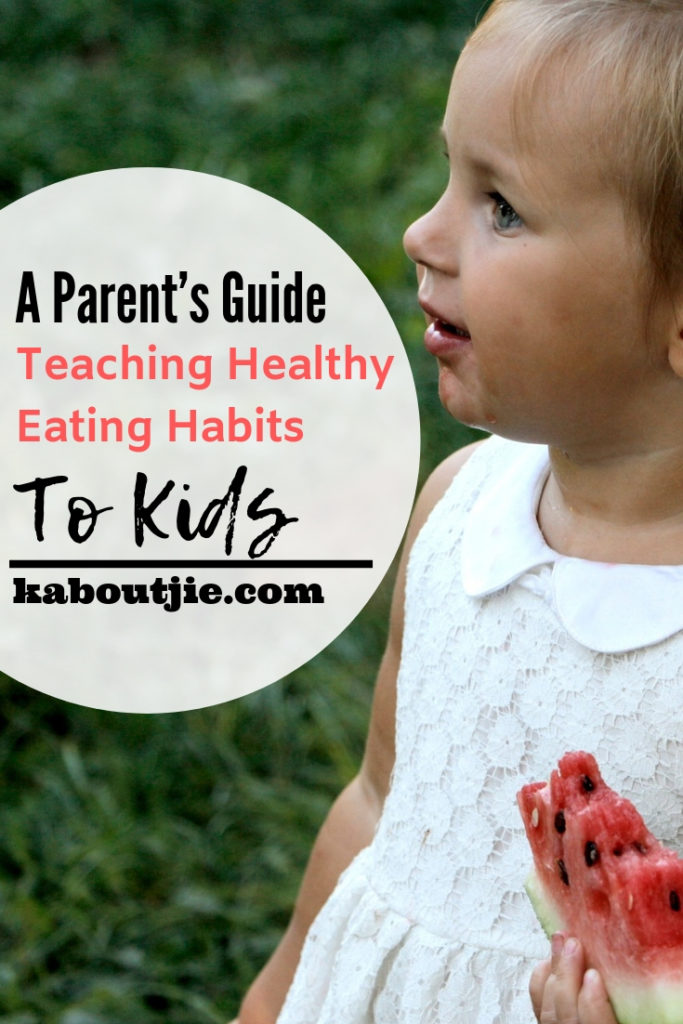 A Parent's Guide To Teaching Healthy Eating Habits To Kids