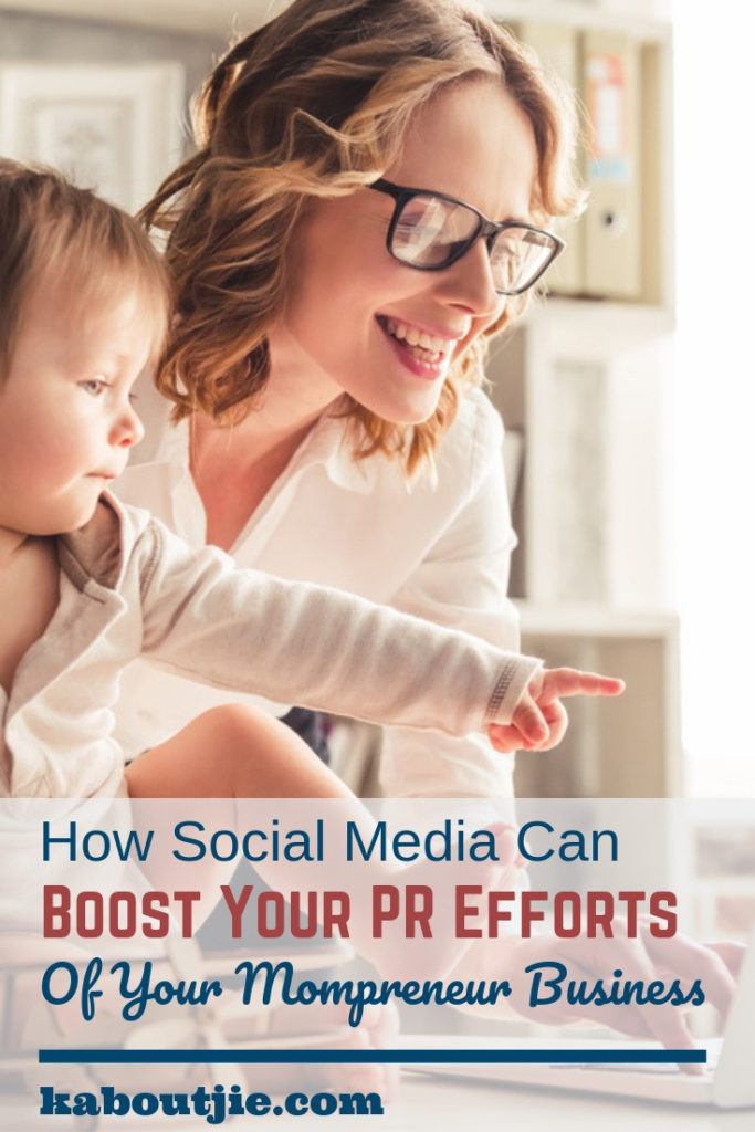 How Social Media Can Boost Your PR Efforts of Your Mompreneur Business