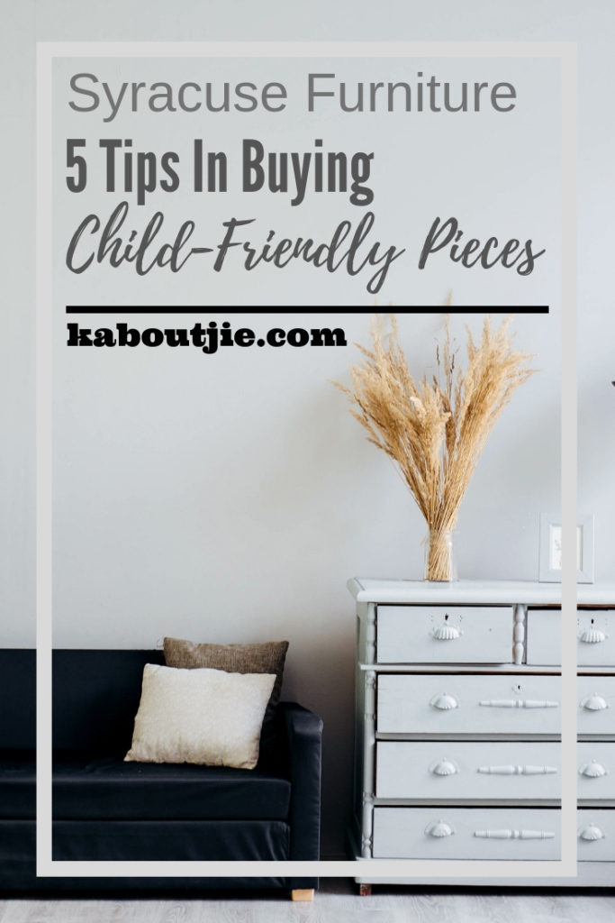 Syracuse Furniture - 5 Tips in Buying Child Friendly Pieces