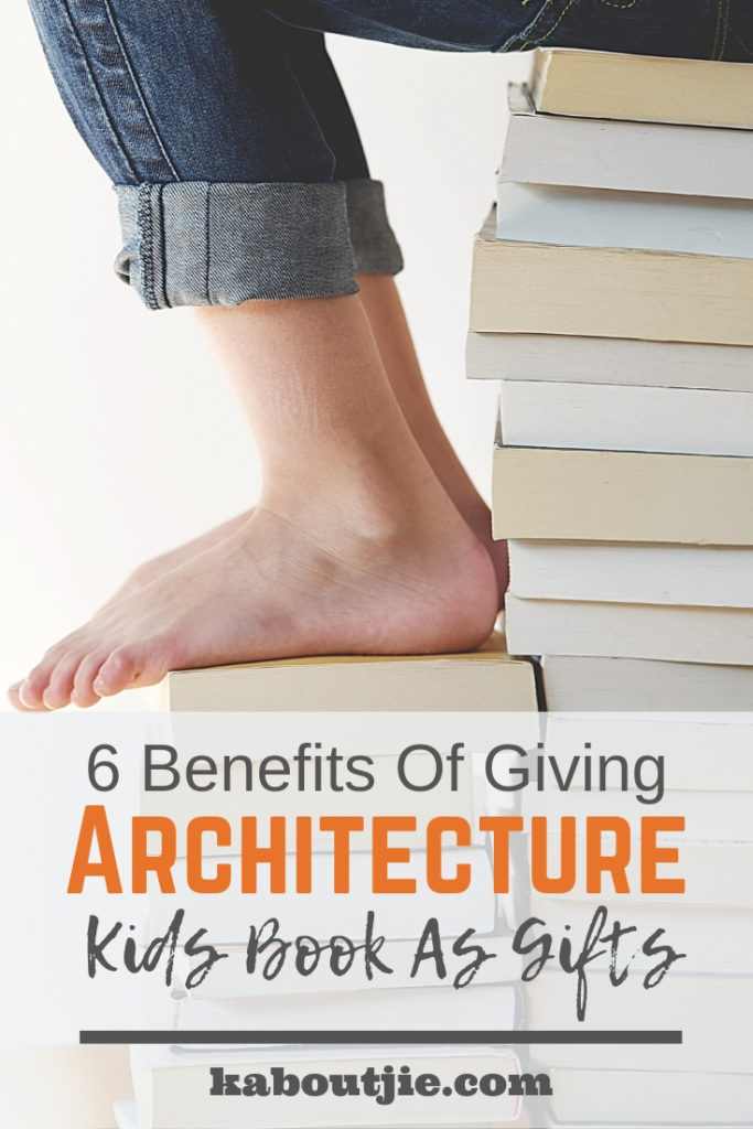 6 Benefits Of Giving Architecture Kids Books As Gifts