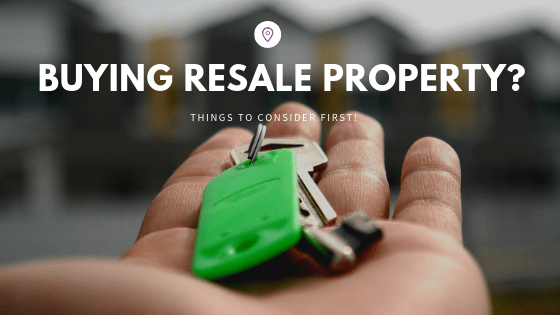 Things You Need To Take Care Of While Buying A Resale Property