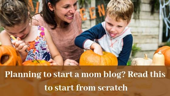 Planning To Start A Mom Blog? Read This First