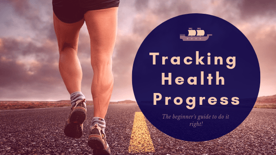 The Beginners Guide to Tracking Health Progress