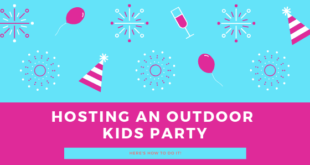 The Ultimate Guide To Host An Outdoor Kids Party