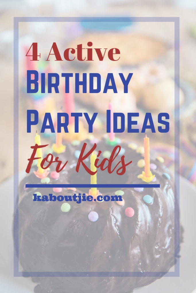 4 Active Birthday Party Ideas For Kids