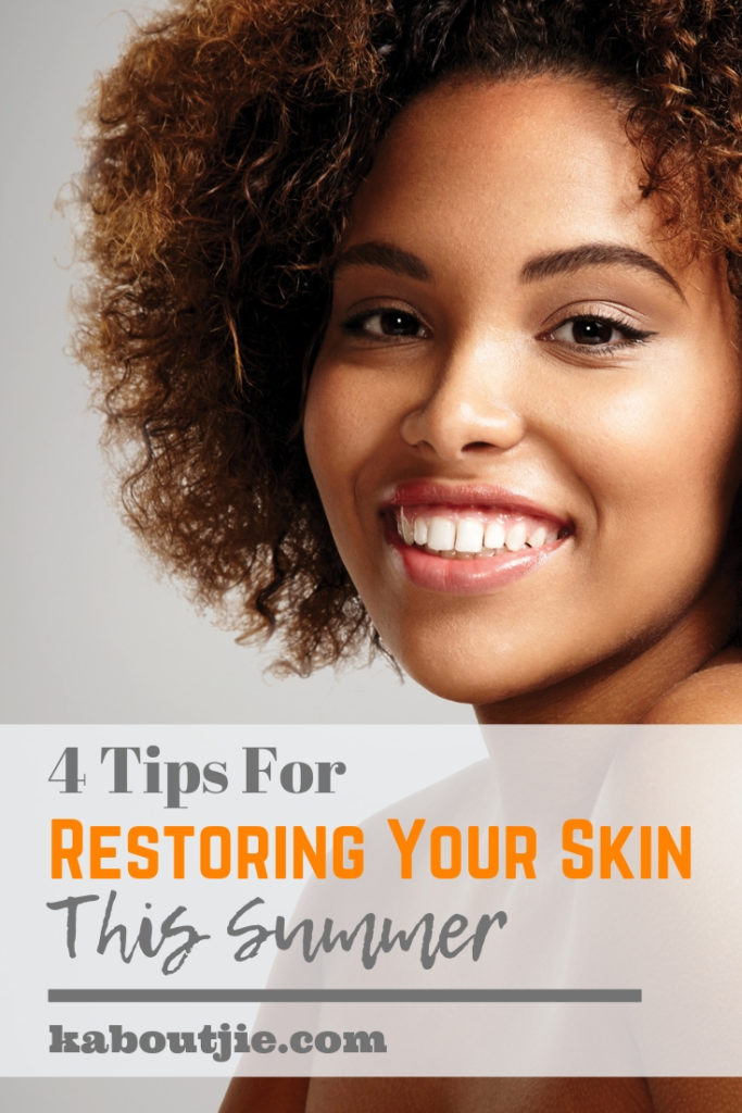 4 Tips for Restoring Your Skin This Summer