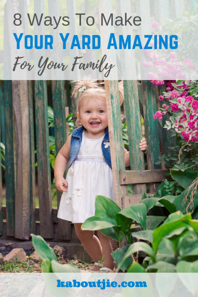 8 Ways To Make Your Yard Amazing For Your Family