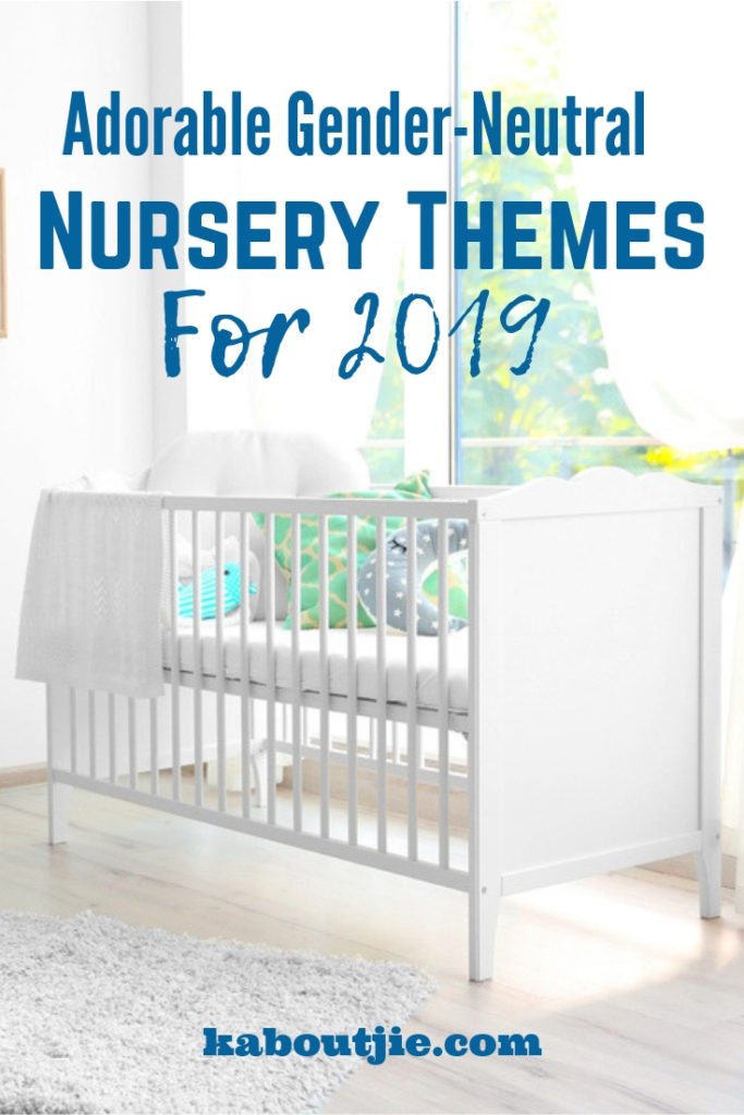 Adorable Gender Neutral Nursery Themes for 2019