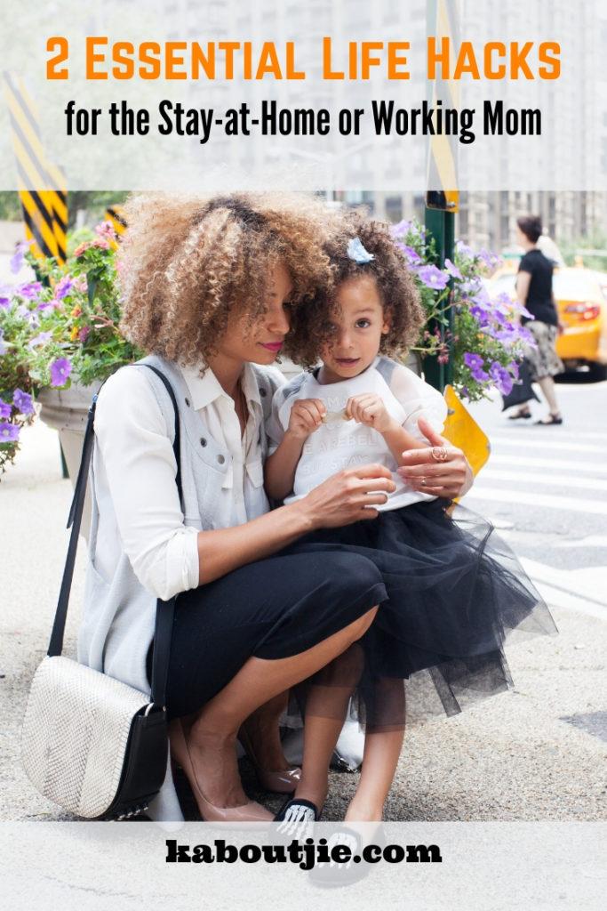2 Essential Life Hacks For Moms