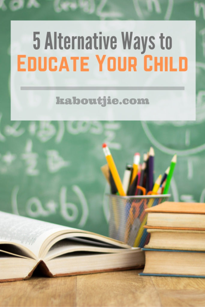 5 Alternative Ways To Educate Your Child
