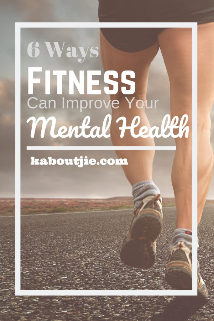 6 Ways Fitness Can Improve Your Mental Health