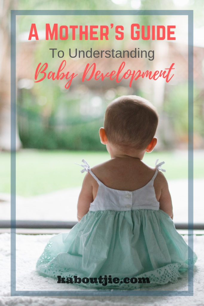 A Mother's Guide To Understanding Baby Development