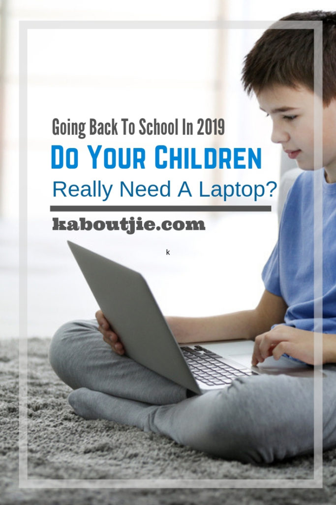Going Back To School in 2019 - Do Your Children Really Need A Laptop?