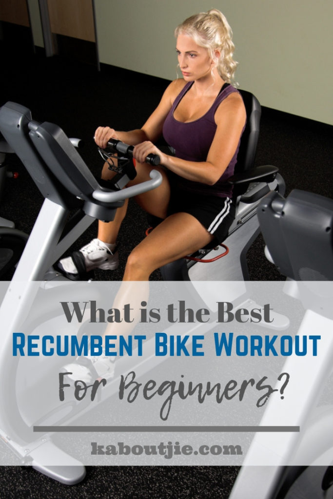 What is the best Recumbent Bike Workout for Beginners?