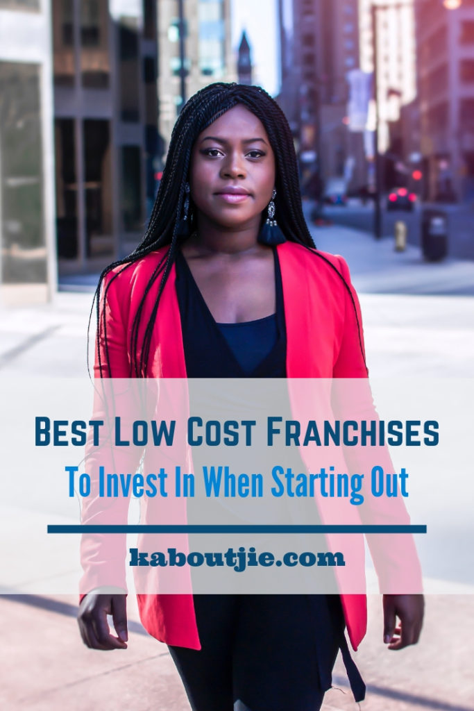 Best Low Cost Franchises To Invest In When First Starting Out