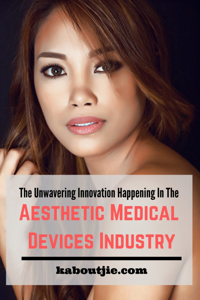 The Unwavering Innovation Happening In The Aesthetic Medical Devices Industry