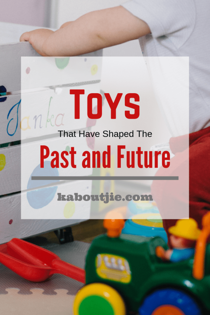 Toys That Have Shaped The Present and Future