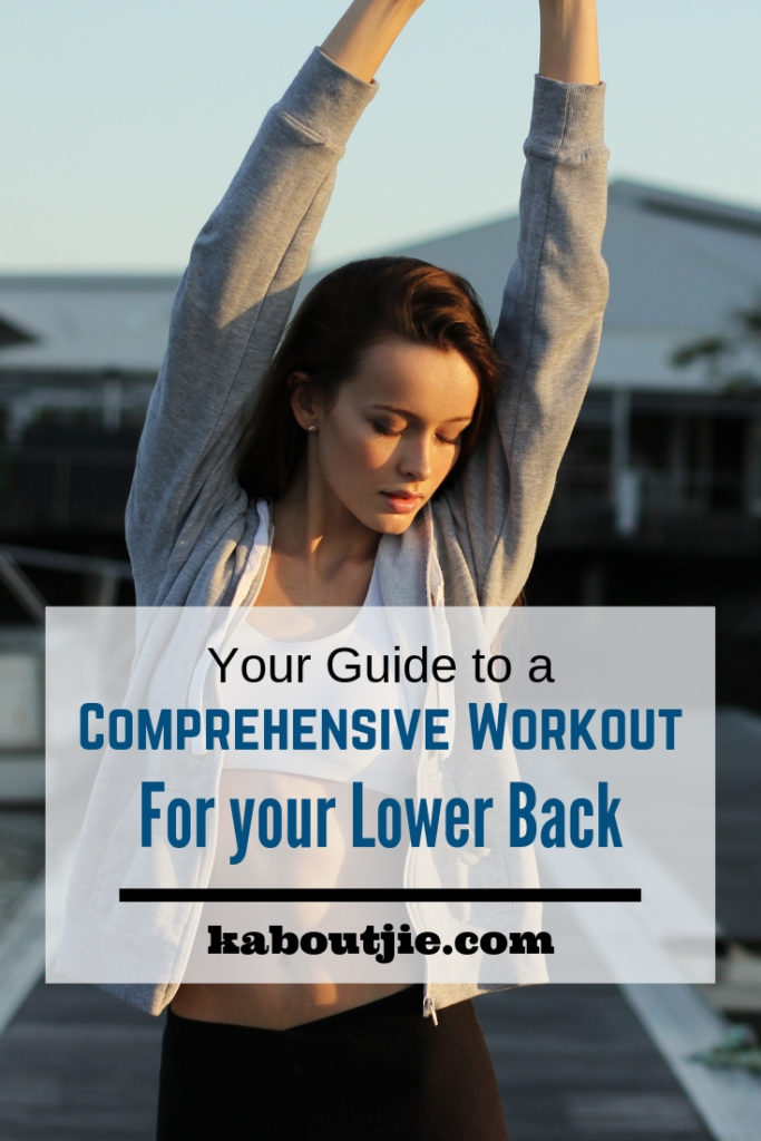 Your Guide to a Comprehensive Workout for your Lower Back