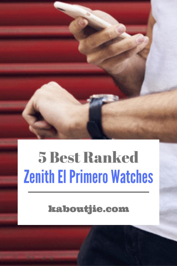 5 Best Ranked Zenith El Primero Watches
