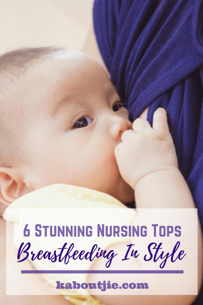6 Stunning Nursing Tops - Breastfeeding In Style