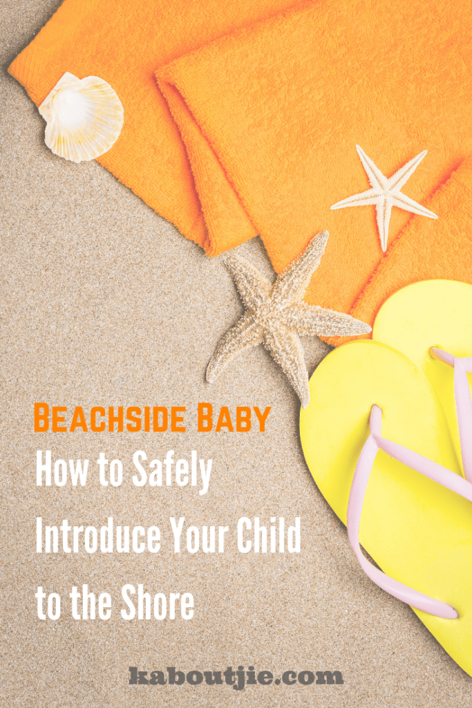 Kids Beach Safety - How to Safely Introduce Your Child to the Shore