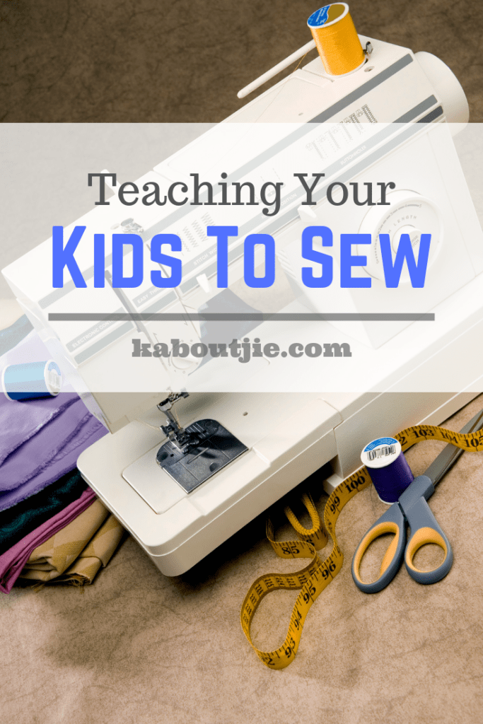 Teaching Your Kids To Sew