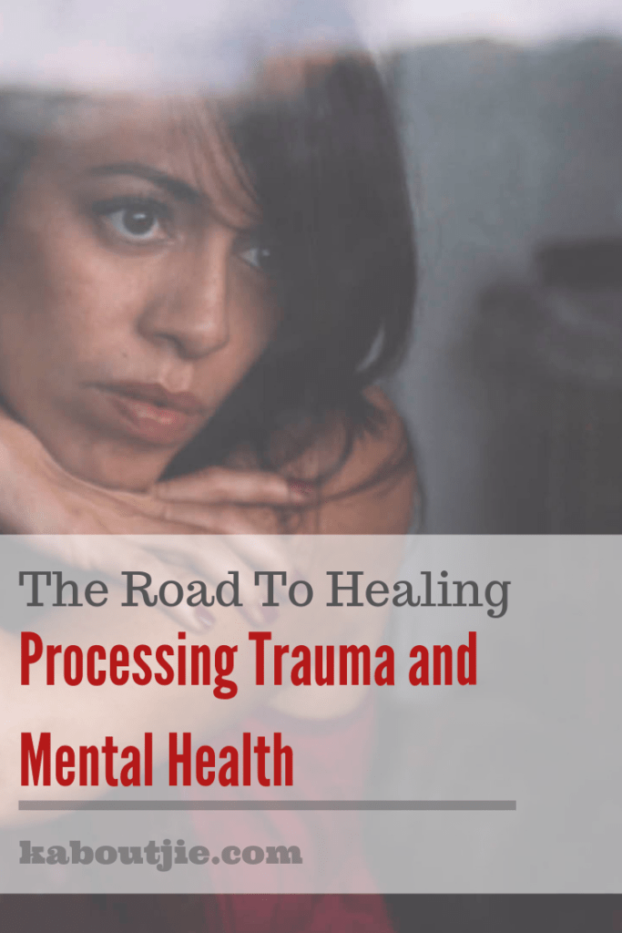 The Road To Healing - Processing Trauma and Mental Health