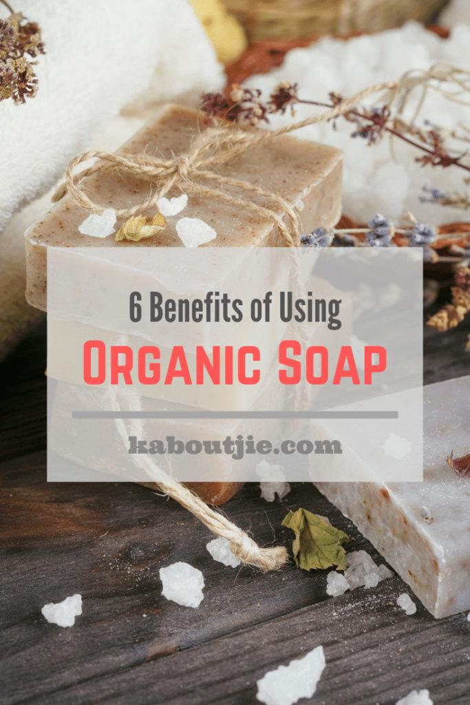6 Benefits Of Using Organic Soap
