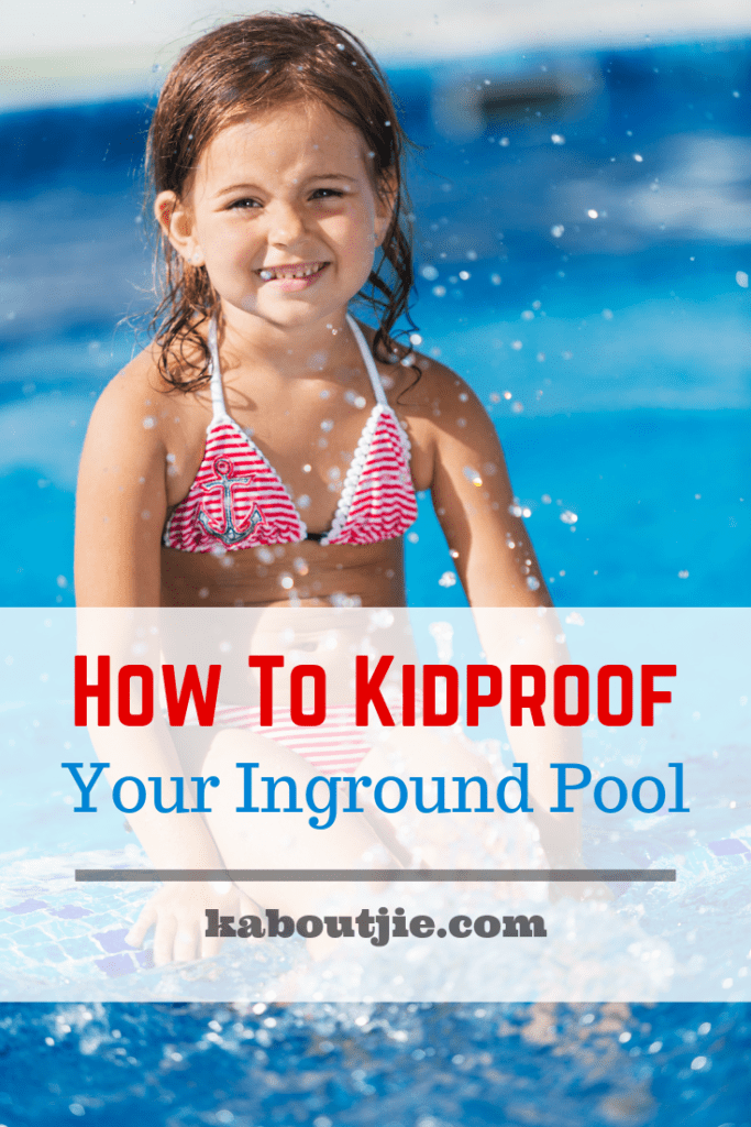 How To Kidproof Your Inground Pool