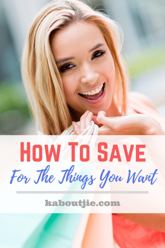 How To Save For The Things You Want