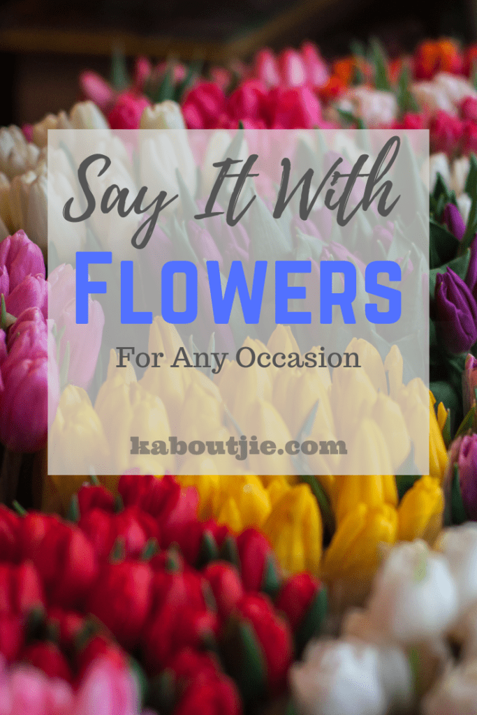Say It With Flowers For Any Occasion
