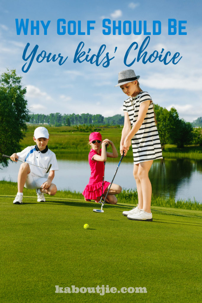 Why Golf Should Be Your Kids Choice