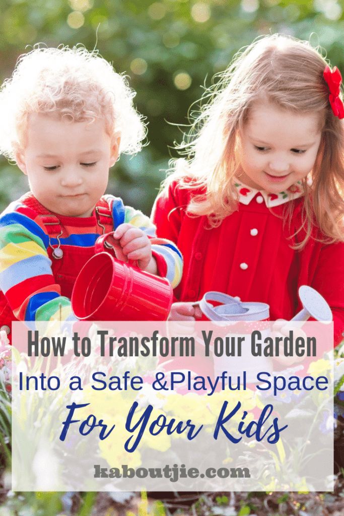How To Transform Your Garden Into A Safe & Playful Place For Your Kids