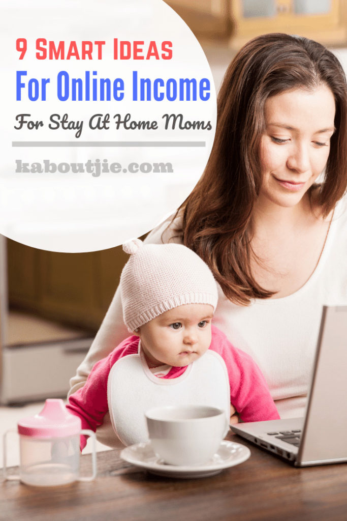 9 Smart Ideas for Online Income for Stay At Home Moms