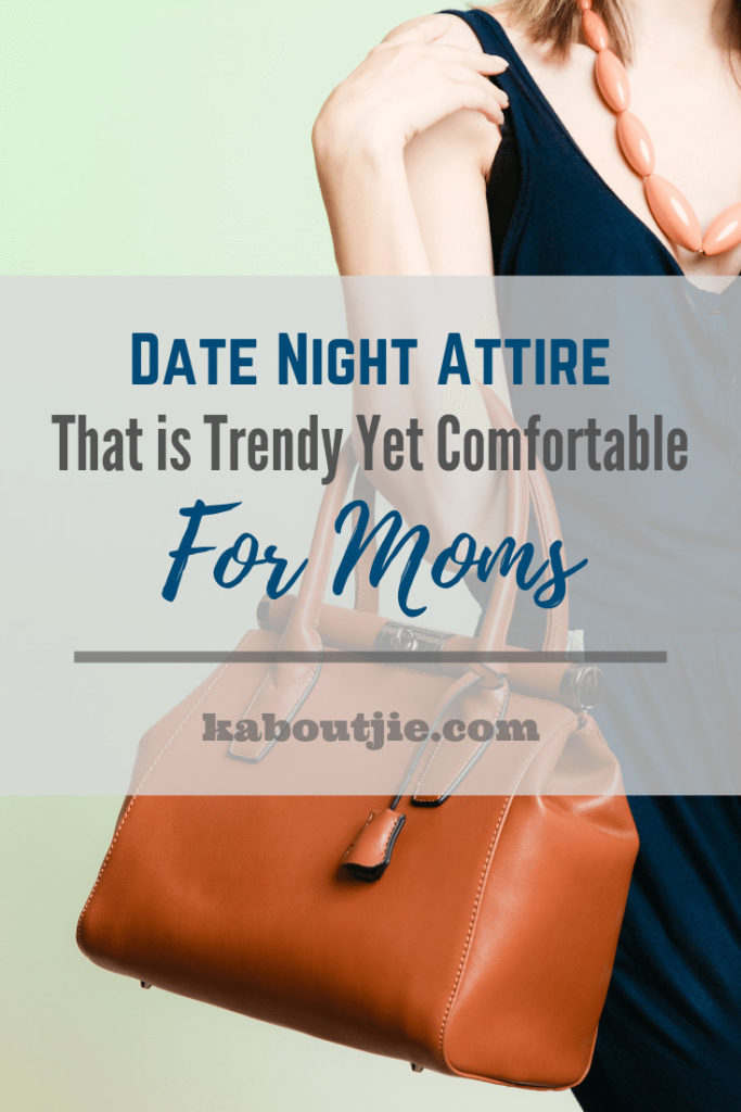 Date Night Attire That Is Trendy Yet Comfortable For Moms