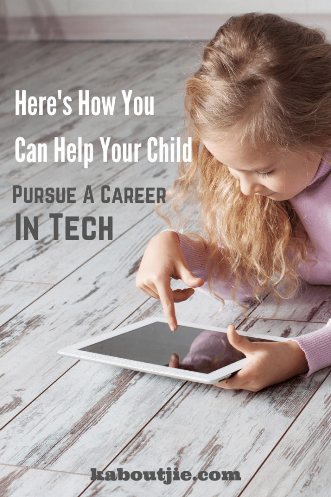 Here's How To Help Your Child Pursue A Career In Tech