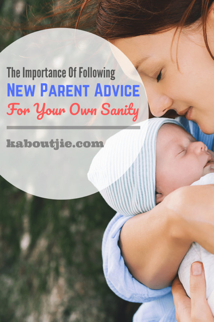 The Importance Of Following New Parent Advice For Your Own Sanity