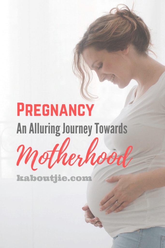 Pregnancy - An Alluring Journey Towards Motherhood