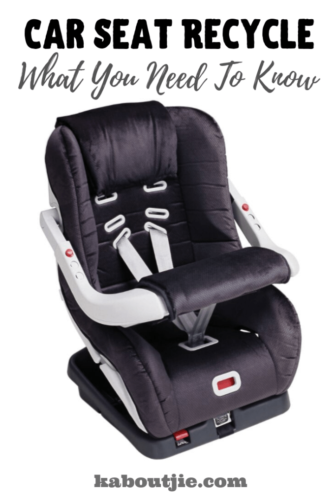 Car Seat Disposal >> Car Seat Recycle What You Need To Know Kaboutjie